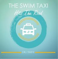 The Swim Taxi Hits the Road - The Swim Taxi Hits the Road One (Paperback)