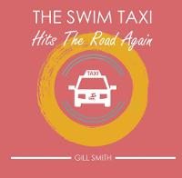 The Swim Taxi Hits the Road Again - The Swim Taxi Hits the Road Two (Paperback)