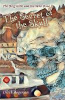 The Secret of the Skull: The Brig Girls and the Skull Book 1 - The Brig Girls and the Skull 1 (Paperback)