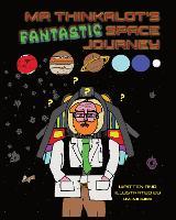 Mr Thinkalot's Fantastic Space Journey (Paperback)