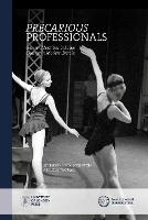 Precarious Professionals: Gender, Identities and Social Change in Modern Britain - New Historical Perspectives (Hardback)