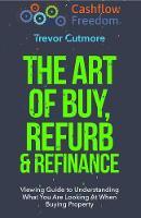 The Art of Buy, Refurb & Refinance
