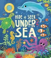 Hide and Seek Under the Sea - Hide and Seek (Board book)