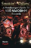 Smokin' Valves: A Headbanger's Guide To 900 NWOBHM Records (Paperback)