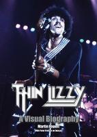 Thin Lizzy: A Visual Biography (Hardback)