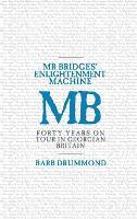 Mr Bridges' Enlightenment Machine: Forty Years on Tour in Georgian Britain (Hardback)