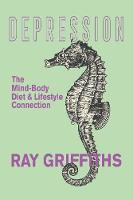 Depression: The Mind-Body, Diet and Lifestyle Connection (Paperback)