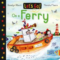 Let's Go!: On a Ferry - Let's Go! 2 (Board book)