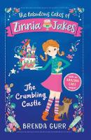 The Fabulous Cakes of Zinnia Jakes: The Crumbling Castle - The Fabulous Cakes of Zinnia Jakes 1 (Paperback)