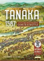 Tanaka 1587: Japan'S Greatest Unknown Samurai Battle - Retinue to Regiment (Paperback)