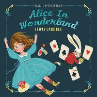 Classic Moments From Alice in Wonderland - Classic Moments (Hardback)