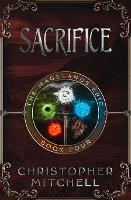 Sacrifice - The Magelands Epic 4 (Paperback)
