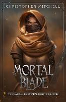 The Mortal Blade - The Magelands Eternal Siege 1 (Paperback)