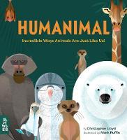 Humanimal: Incredible Ways Animals Are Just Like Us! (Hardback)