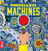 Marvellous Machines: A Magic Lens Book (Hardback)