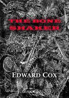 The Bone Shaker - NewCon Press Novella Set 6 1 (Hardback)