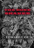 The Bone Shaker - Newcon Press Novellas Set 6 1 (Paperback)