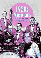 1930s Musicians of Richmond and Twickenham: Poggy Pogson, Bernard Miller, Louis Muscant, Jack and Lionel Clapper, Brian Manton-Myatt, Harry Norman and more - A World in London Chapbook (Paperback)