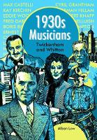 1930s Musicians of Twickenham and Whitton: Cyril Grantham, Max Castelli, Boris Rickelman, Percy Hampton, Arthur Aiken, Norman Hillam and more - A World in London Chapbook (Paperback)