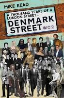 A Thousand Years of A London Street: Denmark Street (Paperback)