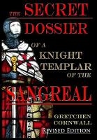 The Secret Dossier of a Knight Templar of the Sangreal