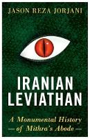 Iranian Leviathan: A Monumental History of Mithra's Abode (Paperback)
