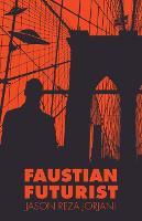 Faustian Futurist (Paperback)
