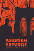 Faustian Futurist (Hardback)