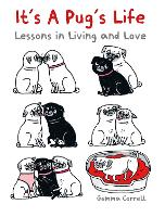 It's a Pug's Life: Lessons in Living and Love (Hardback)