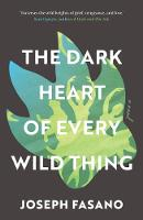 The Dark Heart of Every Wild Thing (Paperback)