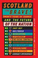 Scotland the Brave?: Twenty Years of Change and the Future of the Nation (Paperback)