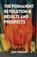 The Permanent Revolution and Results and Prospects (Paperback)