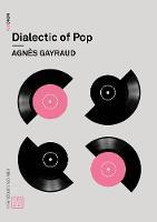 Dialectic of Pop - Urbanomic / Mono (Paperback)