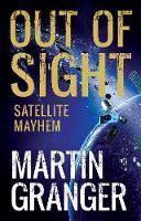 Out of Sight: Satellite Mayhem (Paperback)