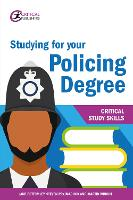 Studying for your Policing Degree - Critical Study Skills (Paperback)