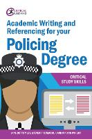 Academic Writing and Referencing for your Policing Degree - Critical Study Skills (Paperback)