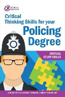 Critical Thinking Skills for your Policing Degree - Critical Study Skills (Paperback)