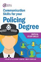 Communication Skills for your Policing Degree - Critical Study Skills (Paperback)