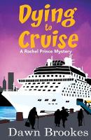 Dying to Cruise - A Rachel Prince Mystery 4 (Paperback)