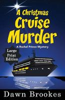 A Christmas Cruise Murder Large Print Edition - A Rachel Prince Mystery 5 (Paperback)