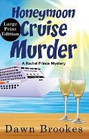 Honeymoon Cruise Murder Large Print Edition: Large Print Edition - A Rachel Prince Mystery 7 (Paperback)