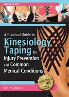 A Practical Guide to Kinesiology Taping for Injury Prevention and Common Medical Conditions (Paperback)