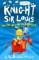 Knight Sir Louis and the Dreadful Damsel - Knight Sir Louis (Paperback)