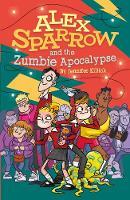 Alex Sparrow and the Zumbie Apocalypse - Alex Sparrow 3 (Paperback)