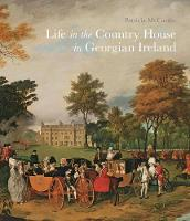 Life in the Country House in Georgian Ireland (Paperback)