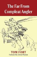 The Far from Compleat Angler (Paperback)