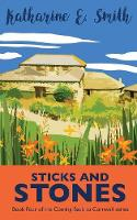 Sticks and Stones: Book Four of the Coming Back to Cornwall series - Coming Back to Cornwall 4 (Paperback)