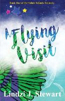 A Flying Visit: Book One of the Salute Islands Treasury - The Salute Islands Treasury 1 (Paperback)
