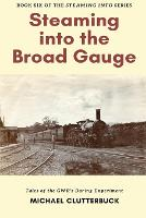 Steaming into the Broad Gauge (Paperback)