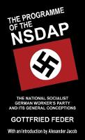 The Programme of the NSDAP: The National Socialist German Worker's Party and Its General Conceptions (Hardback)